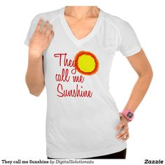 They call me Sunshine T Shirt