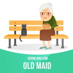 """""""Old maid"""" is an old woman who has never been married or has never had a sexual relationship. Example: Jody is fifty years old and still not married. I think she's destined to be an old maid."""