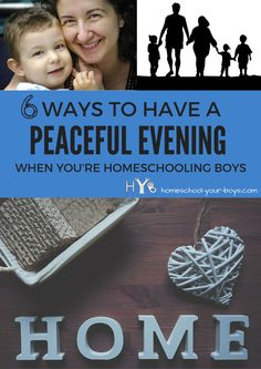 6 Ways to Have a Peaceful Evening When You're Homeschooling Boys