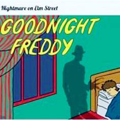 If horror movies from the 80's were actually children's books nightmare on elm street