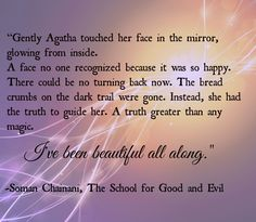 """I've been beautiful all along"" School For Good And Evil, The New School, Great Books, New Books, Books To Read, Good And Evil Quotes, Touching Herself, Book Memes, Book Fandoms"