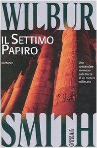 Amazon.it: Il settimo papiro - Wilbur Smith, R. Rambelli - Libri