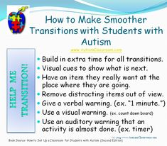 Tips for making transitions for kids with autism a little smoother. From: How To Set Up a Classroom for Students with Autism (Second Edition).