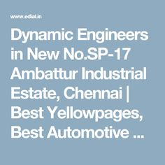 Dynamic Engineers in New No.SP-17 Ambattur Industrial Estate, Chennai | Best Yellowpages, Best Automotive Accessories, India