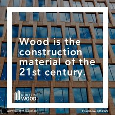 The 19th Century was the age of steel. The 20th of concrete. This century is the new age of timber. Greenhouse Effect, Greenhouse Gases, Construction Materials, New Construction, Welcome To The Future, Timber Buildings, Building Materials, Building Design, 21st Century