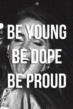 BE YOUNG BE DOPE BE PROUD LANA DEL REY LYRICS