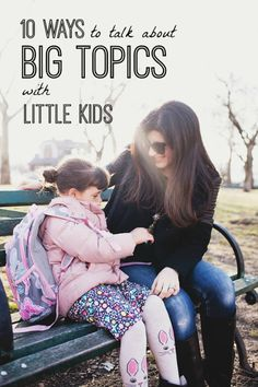 Expert tips for talking to little kids about big topics so you can establish open and honest lines of communication for years to come.