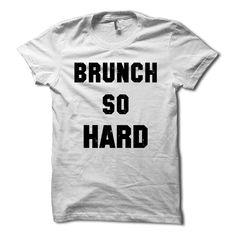 Brunch So Hard Shirt