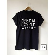 Normal People Scare Me T-Shirt Unisex Black White Grey S M L Xl Tumblr... ($16) ❤ liked on Polyvore featuring tops, t-shirts, black, women's clothing, black tee, cotton t shirt, thermal tops, thermal t shirt and gray t shirt