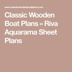 Classic Wooden Boat Plans » Riva Aquarama Sheet Plans Wooden Boat Plans, Wooden Car, Riva Boat, Classic Wooden Boats, Speed Boats, How To Plan, Water, Fast Boats, Runabout Boat