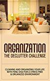 Free Kindle Book -   Organization: The Declutter Challenge - Cleaning And Organizing Your Life With Feng Shui For A Stress Free & Organized Environment (organization, organizational ... organization for beginners, organize) Check more at http://www.free-kindle-books-4u.com/arts-photographyfree-organization-the-declutter-challenge-cleaning-and-organizing-your-life-with-feng-shui-for-a-stress-free-organized-environment-organization-organizational/