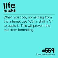 "Paste Text Without Formatting - 1000 Life Hacks - When you copy something from the Internet use ""Ctrl + Shift + V"" to paste it. This will prevent - Simple Life Hacks, Useful Life Hacks, Hack My Life, Life Hacks Iphone, Computer Help, Computer Tips, Computer Basics, Computer Science, 1000 Lifehacks"