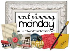 Meal Planning Monday #46 dinner for the week of July 21