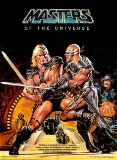 Masters of the Universe. It sucked but its all we had back then!