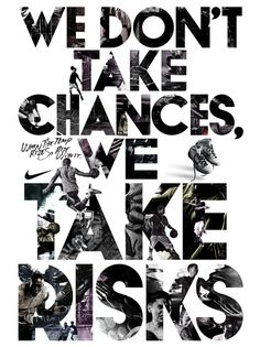 "Nike illustrated typography poster ""We don't take chances, we take risks"""