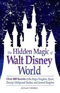 The Hidden Magic of Walt Disney World ~ Over 600 Secrets of the Magic Kingdom, Epcot, Disney's Hollywood Studio and Animal Kingdom | betweenbookshiddenmagicofwalt