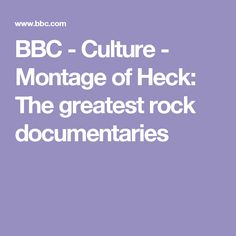 BBC - Culture - Montage of Heck: The greatest rock documentaries