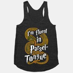 I'm Fluent in Parseltongue | T-Shirts, Tank Tops, Sweatshirts and Hoodies | HUMAN