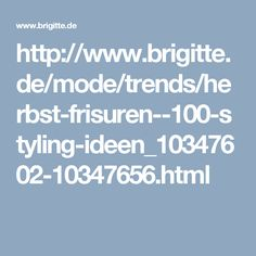 http://www.brigitte.de/mode/trends/herbst-frisuren--100-styling-ideen_10347602-10347656.html