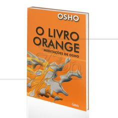 LIVRO ORANGE, O - MEDITAÇÕES DE OSHO