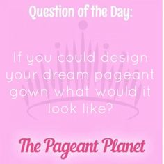 Today's Pageant Question of the Day is: If you could design your dream pageant gown, what would it look like? Why this question was asked: This is a good example of an ice breaker question that could make the contestant open up and show her personality. Click to see how some of our Instagram followers answered the question: