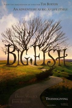 Big Fish, favorite Tim Burton movie   I had no clue Tim Burton directed this! crazy