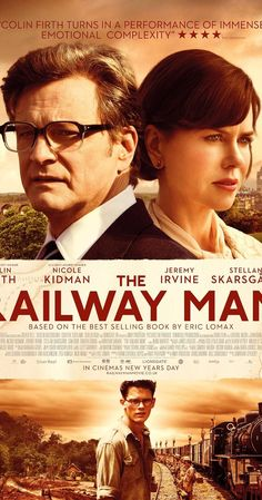 Directed by Jonathan Teplitzky.  With Colin Firth, Nicole Kidman, Stellan Skarsgård, Jeremy Irvine. A former British Army officer, who was tormented as a prisoner of war at a Japanese labor camp during World War II, discovers that the man responsible for much of his treatment is still alive and sets out to confront him.
