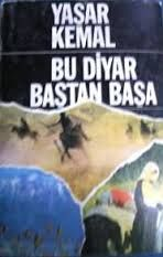Yaşar Kemal - Bu Diyar Baştan Başa