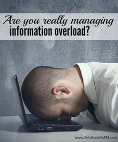 Are you really managing information overload? Or is something else causing your stress at work?