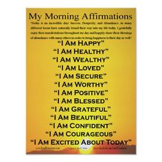 "Discover you power and empower your life! This 20"" x 16"" poster is a  way to start your day! What follows your ""I AM's"" sets the tone and direction for your day and your life. http://www.zazzle.com/my_morning_affirmations_poster_20_x_16_poster-228316148613244718"