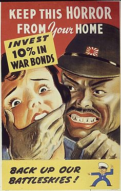 Anti-Japanese World War II propaganda poster war bonds - Propagande — Wikipédia Nazi Propaganda, Yellow Peril, Ww2 Posters, Political Posters, Political Art, Political Cartoons, Movie Posters, Hiroshima, Old Ads