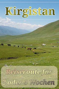 Reiseroute Kirgistan: 2 oder 3 Wochen.