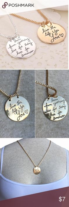 """❤️Live the Life You Love Inspirational Necklace❤️ 🎁FREE GIFT when you bundle 2 or more items!!🎁 Gold tone quote statement necklace. 2-sided. The front reads """"Live the life you love."""" The back says """"learn from yesterday, live for today, hope for tomorrow"""". Box chain with lobster clasp closure. 18"""" long with 2"""" extender. Round pendant is 1"""" tall. Some light bubbling on front and back of necklace (see photos). Marked Stella & Dot due to style. Beautiful and poignant! Perfect gift for a loved…"""
