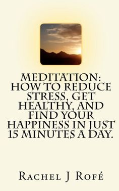 cool Meditation: How to Reduce Stress, Get Healthy, and Find Your Happiness in Just 15 Minutes a Day.  #Day. #Find #Happiness #Healthy #Just #Meditation #Minutes #Reduce #Stress.