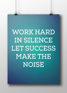 Work hard in silence let success make the noise- poster design, DIY poster, printable art, INSTANT DOWNLOAD,Printable art wall decor, qoutes