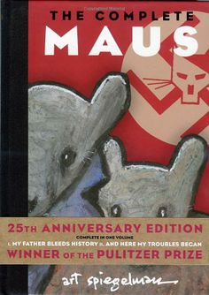 Maus : A Survivor's Tale. I. My Father Bleeds History. II. And Here My Troubles Began: Art Spiegelman