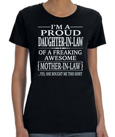 I'm A Proud Daughter-In-Law Of A Freaking Awesome Mother-In-Law -Women T-Shirt -Daughter-In-Law Shirt by FamilyTeeStore on Etsy