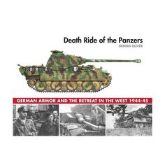 Death Ride of the Panzers - by Dennis Oliver (Hardcover) Ww2 Tanks, National Archives, Military Weapons, Military Equipment, Wwii, German, Author, Armored Vehicles, Diy Tools