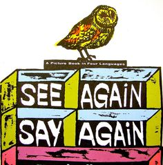 'See Again, Say Again' (a picture book in four languages)
