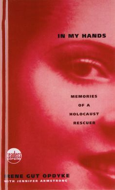In My Hands: Memories of a Holocaust Rescuer Price:$15.99