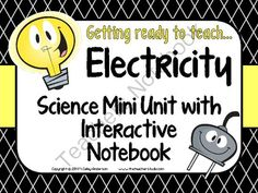 Electricity Unit and Interactive Notebook Resource: Grades 3-5 from Fourth Grade Studio on TeachersNotebook.com -  (52 pages)  - A set of lessons, interactive notebook resources, bulletin board ideas and more!  All with suggestions for use, photos, and all you need to enrich your electricity unit.