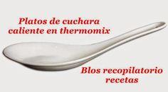 Recopilatorio de recetas : Platos calientes de cuchara en thermomix (recopila...