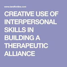 The therapeutic alliance has emerged as one of the more important and lasting constructs in psychotherapy research. However, the basic interpersonal skills used by therapists to help shape a positi. Building, Creative, Buildings, Construction, Architectural Engineering