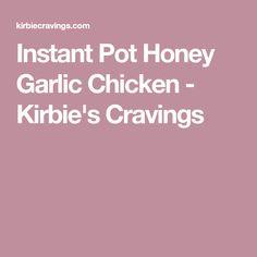 Instant Pot Honey Garlic Chicken - Kirbie's Cravings