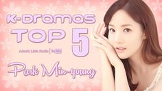 TOP 5 Park Min-young K-Dramas -  My Top 5 Korean Dramas with Park Minyoung / 박민영 -  The kdramas in alphabetical order : City Hunter / 시티헌터 - Healer / 힐러 - Man of Honor / 영광의 재인 - Remember – War of the Son / 리멤버 – 아들의 전쟁 - Sungkyunkwan Scandal / 성균관 스캔들 - I Also Watched : Unstoppable High Kick! / 거침없이 하이킥 - I Am Sam / 아이엠샘 - Princess Ja Myung Go / 자명고 - Time Slip Dr. Jin / 타임슬립 닥터 진
