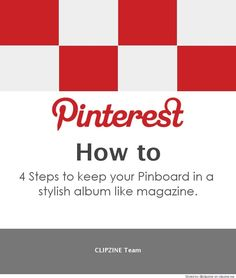 4 Steps to keep your Pinboard in a stylish album like magazine.