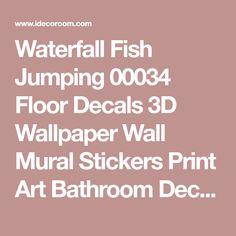 Waterfall Fish Jumping 00034 Floor Decals 3D Wallpaper Wall Mural Stickers Print Art Bathroom Decor Living Room Kitchen Waterproof Business Home Office Gift #3dprinterbusiness