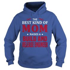 THE BEST KIND OF MOM RAISES A RELEASE ENGINEER T-SHIRT, HOODIE==►►CLICK TO ORDER SHIRT NOW #build #and #release #engineer #CareerTshirt #Careershirt #SunfrogTshirts #Sunfrogshirts #shirts #tshirt #tshirts #hoodies #hoodie #sweatshirt #fashion #style