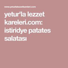 yetur'la lezzet kareleri.com: istiridye patates salatası