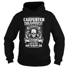 Carpenter  the hardrest